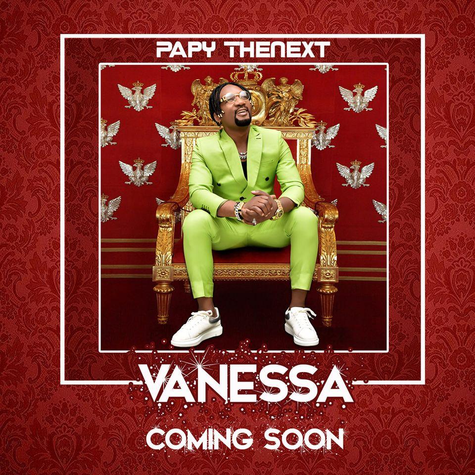 Papy Thenext revient avec un nouveau single « Vanessa »